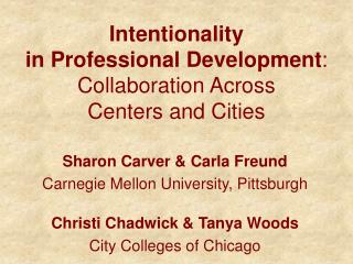 Intentionality in Professional Development : Collaboration Across Centers and Cities