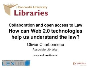 Collaboration and open access to Law How can Web 2.0 technologies help us understand the law?