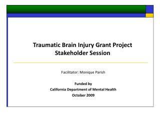 Facilitator: Monique Parish Funded by California Department of Mental Health October 2009