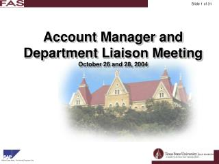 Account Manager and  Department Liaison Meeting October 26 and 28, 2004