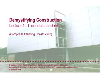 Demystifying Construction Lecture 4 : The industrial shed…. (Composite Cladding Construction)