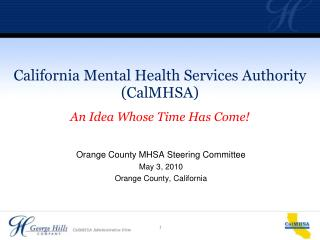 Orange County MHSA Steering Committee May 3, 2010 Orange County, California