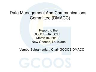 Data Management And Communications                  Committee (DMACC) Report to the