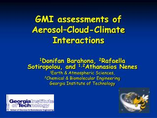 GMI assessments of  Aerosol–Cloud-Climate Interactions