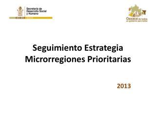 Seguimiento Estrategia Microrregiones Prioritarias
