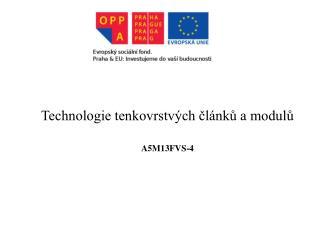 Technologie tenkovrstvých článků a modulů  A5M13FVS-4