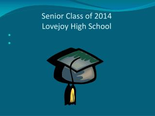 S Senior Class of 2014  Lovejoy High School