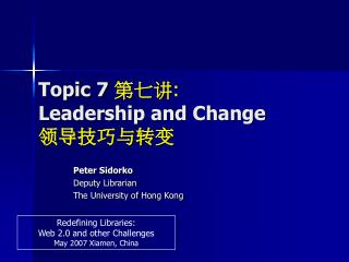 Topic 7  ??? : Leadership and Change ???????