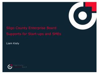 Sligo County Enterprise Board  Supports for Start-ups and SMEs