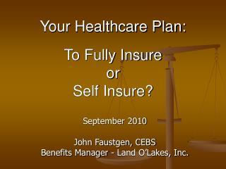 Your Healthcare Plan: To Fully Insure  or  Self Insure?