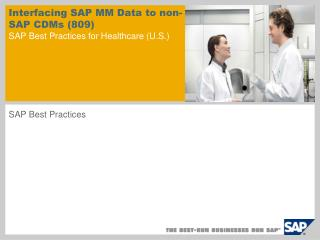 Interfacing SAP MM Data to non-SAP CDMs (809) SAP Best Practices for Healthcare (U.S.)