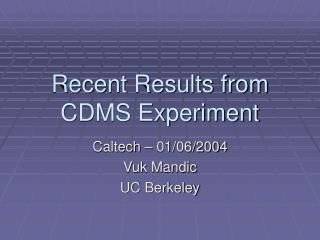 Recent Results from CDMS Experiment