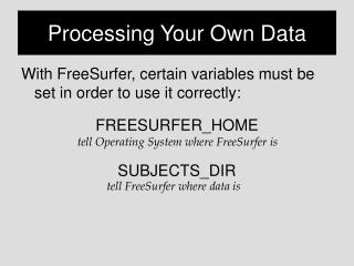 Processing Your Own Data