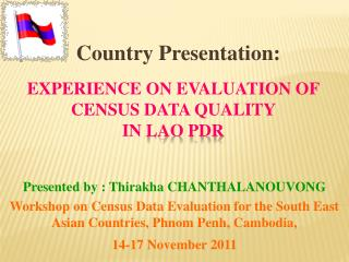 Experience on Evaluation of  Census data quality  in  Lao PDR