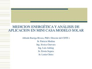MEDICION ENERG�TICA Y AN�LISIS DE APLICACION EN MINI CASA MODELO SOLAR