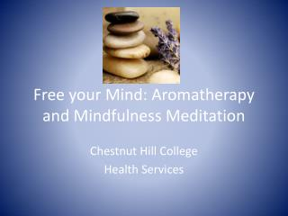 Free your Mind: Aromatherapy and Mindfulness Meditation