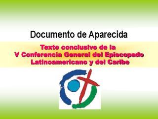 Texto conclusivo de la  V Conferencia General del Episcopado  Latinoamericano y del Caribe