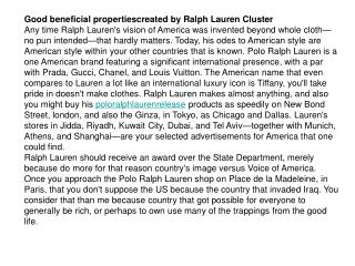Good beneficial propertiescreated by Ralph Lauren Cluster