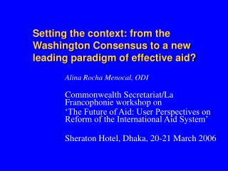 Setting the context: from the Washington Consensus to a new leading paradigm of effective aid?