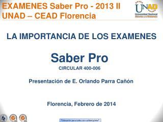 EXAMENES Saber Pro - 2013 II UNAD – CEAD Florencia