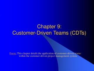 Chapter 9: Customer-Driven Teams (CDTs)
