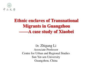 Ethnic enclaves of Transnational Migrants in Guangzhou ——A case study of Xiaobei
