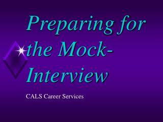Preparing for the Mock- Interview