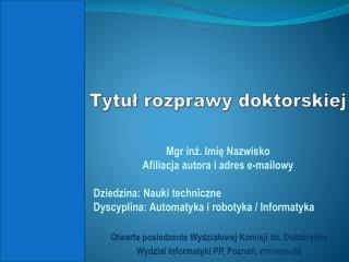 Tytuł rozprawy doktorskiej