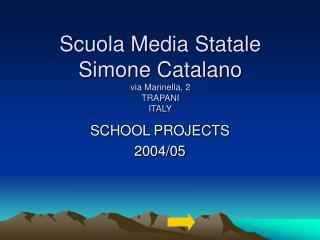 Scuola Media Statale  Simone Catalano via Marinella, 2 TRAPANI ITALY