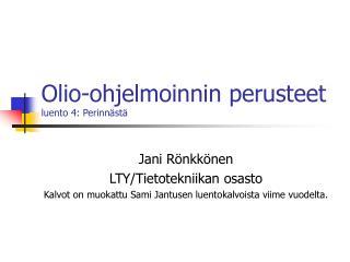 Olio-ohjelmoinnin perusteet luento 4: Perinnästä