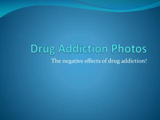 Drug Addiction Photos