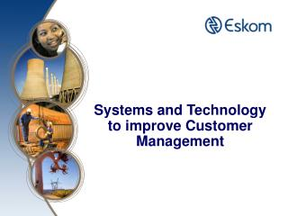 Systems and Technology to improve Customer Management