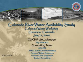 Colorado River Water Availability Study Colorado Water Workshop Gunnison,  Colorado July 21, 2010