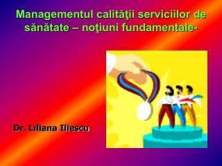 Managementul calităţii serviciilor de sănătate – noţiuni fundamentale-