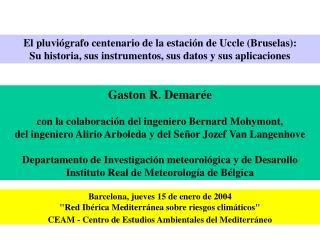 """Barcelona, jueves 15 de enero de 2004 """"Red Ibérica Mediterránea sobre riesgos climáticos"""""""