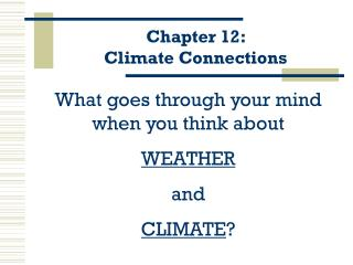Chapter 12:                        Climate Connections