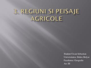 3.  Regiuni si peisaje agricole