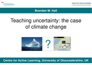 Teaching uncertainty: the case of climate change