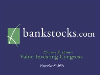 Thomas K. Brown Value Investing Congress