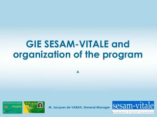 GIE SESAM-VITALE and organization of the program A