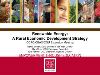 Renewable Energy:  A Rural Economic Development Strategy  CCAO/CEAO/OSU Extension Meeting