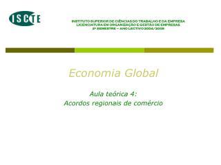 Economia Global  Aula teórica 4: Acordos regionais de comércio