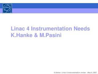 Linac 4 Instrumentation Needs K.Hanke & M.Pasini