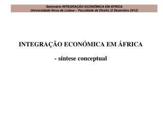 INTEGRAÇÃO ECONÓMICA EM ÁFRICA - síntese conceptual