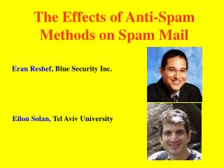 The Effects of Anti-Spam Methods on Spam Mail