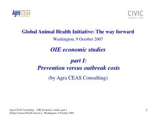 Global Animal Health Initiative: The way forward Washington, 9 October 2007 OIE economic studies