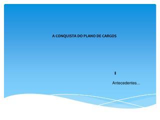 A CONQUISTA DO PLANO DE CARGOS