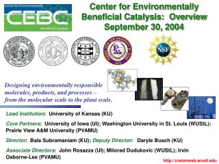 Center for Environmentally Beneficial Catalysis:  Overview September 30, 2004