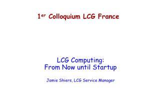1 er  Colloquium LCG France