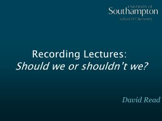 Recording Lectures:  Should we or shouldn't we?